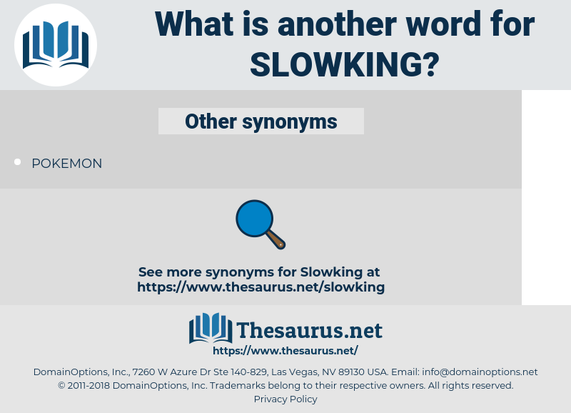 slowking, synonym slowking, another word for slowking, words like slowking, thesaurus slowking