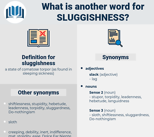 sluggishness, synonym sluggishness, another word for sluggishness, words like sluggishness, thesaurus sluggishness