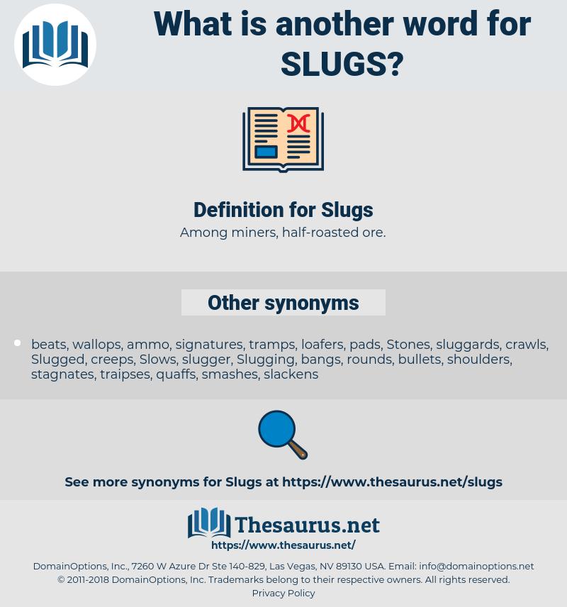 Slugs, synonym Slugs, another word for Slugs, words like Slugs, thesaurus Slugs