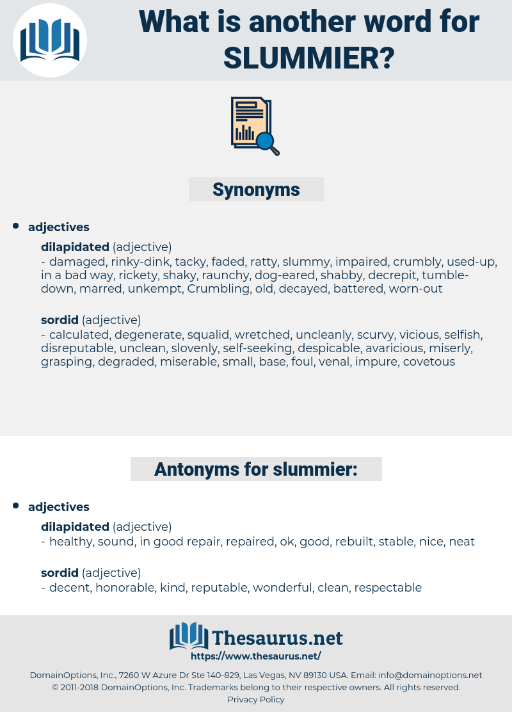 slummier, synonym slummier, another word for slummier, words like slummier, thesaurus slummier