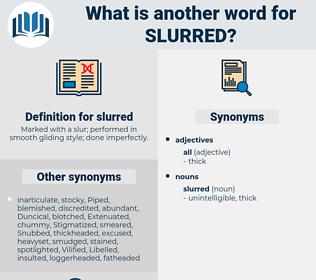 slurred, synonym slurred, another word for slurred, words like slurred, thesaurus slurred