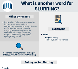 Slurring, synonym Slurring, another word for Slurring, words like Slurring, thesaurus Slurring