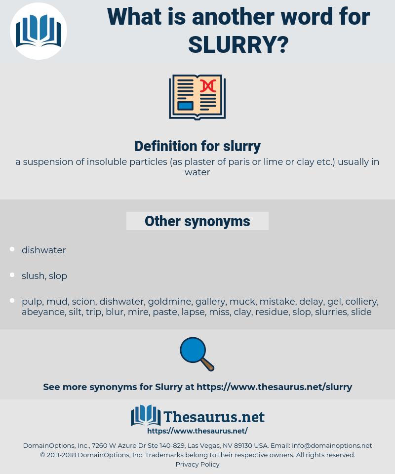slurry, synonym slurry, another word for slurry, words like slurry, thesaurus slurry