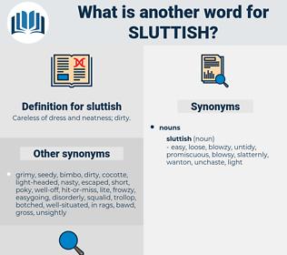 sluttish, synonym sluttish, another word for sluttish, words like sluttish, thesaurus sluttish