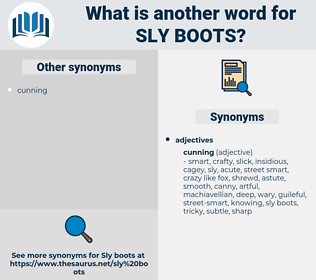 sly boots, synonym sly boots, another word for sly boots, words like sly boots, thesaurus sly boots