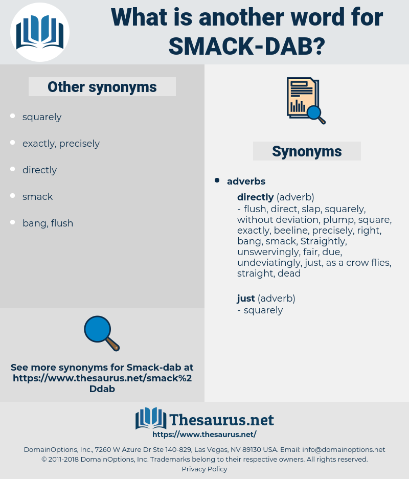 smack-dab, synonym smack-dab, another word for smack-dab, words like smack-dab, thesaurus smack-dab