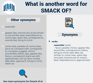 smack of, synonym smack of, another word for smack of, words like smack of, thesaurus smack of