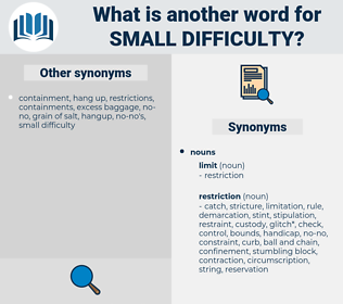small difficulty, synonym small difficulty, another word for small difficulty, words like small difficulty, thesaurus small difficulty