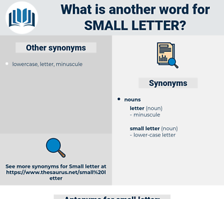 small letter, synonym small letter, another word for small letter, words like small letter, thesaurus small letter