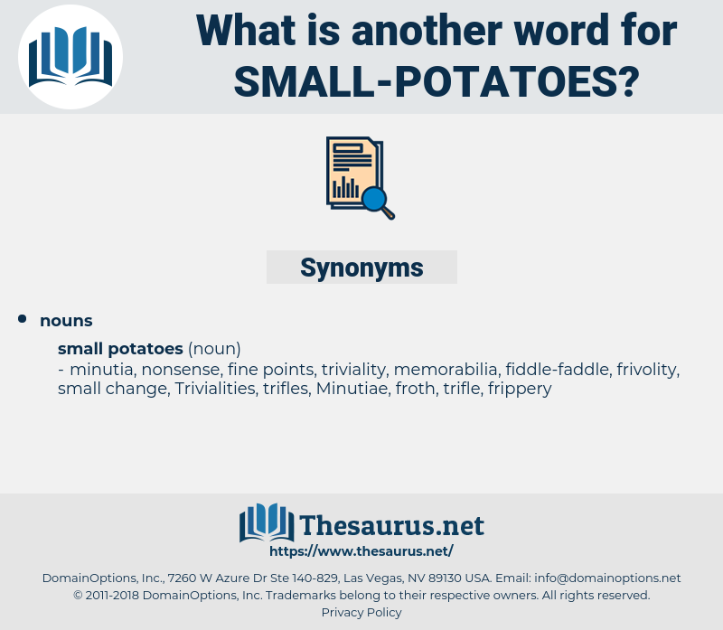 small potatoes, synonym small potatoes, another word for small potatoes, words like small potatoes, thesaurus small potatoes