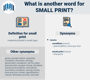 small print, synonym small print, another word for small print, words like small print, thesaurus small print