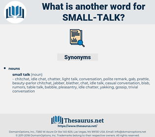 small talk, synonym small talk, another word for small talk, words like small talk, thesaurus small talk