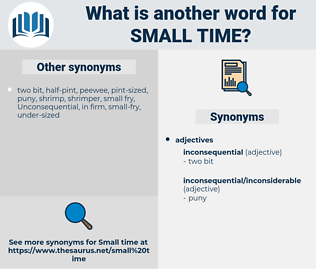 small time, synonym small time, another word for small time, words like small time, thesaurus small time