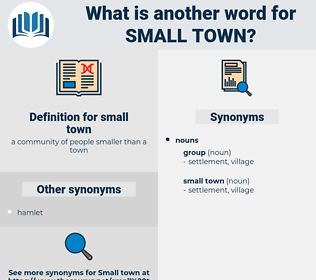 small town, synonym small town, another word for small town, words like small town, thesaurus small town