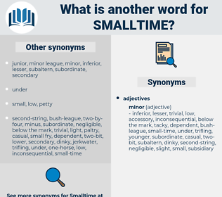 smalltime, synonym smalltime, another word for smalltime, words like smalltime, thesaurus smalltime