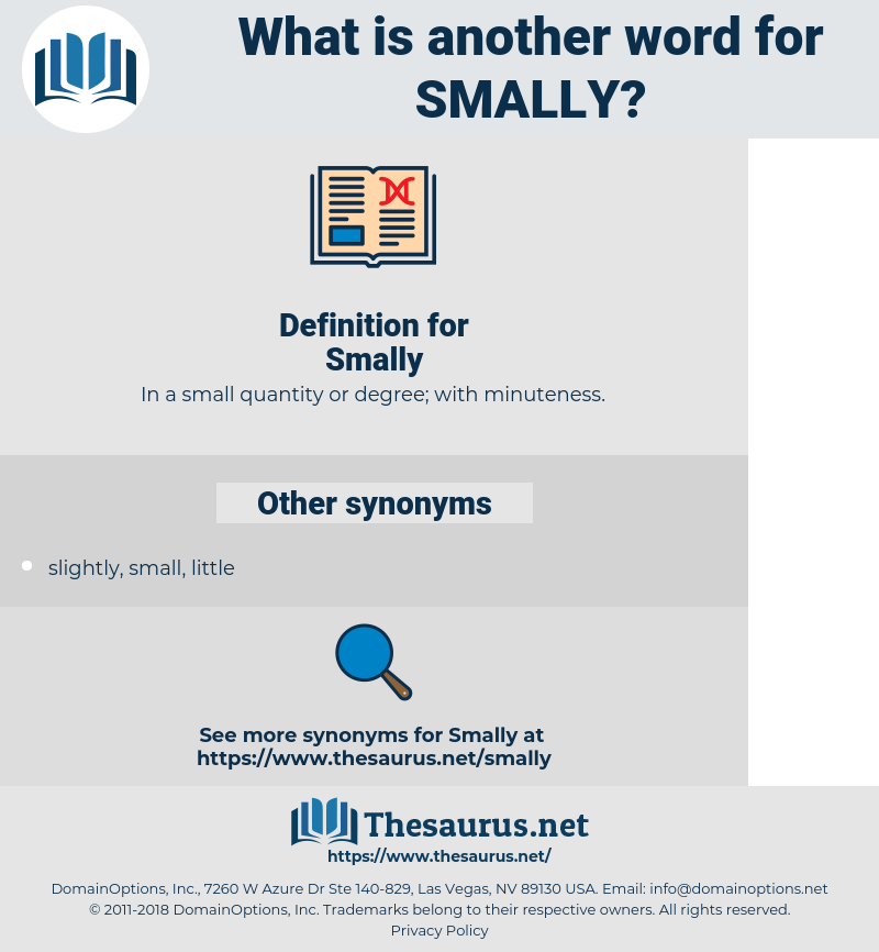 Smally, synonym Smally, another word for Smally, words like Smally, thesaurus Smally