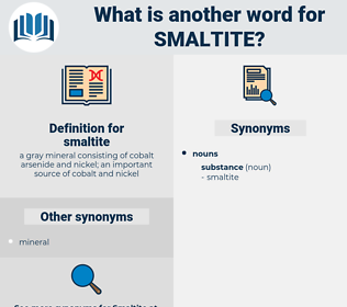 smaltite, synonym smaltite, another word for smaltite, words like smaltite, thesaurus smaltite