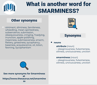 smarminess, synonym smarminess, another word for smarminess, words like smarminess, thesaurus smarminess
