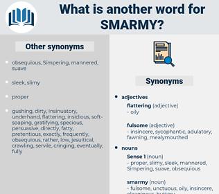 smarmy, synonym smarmy, another word for smarmy, words like smarmy, thesaurus smarmy