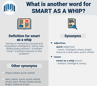 smart as a whip, synonym smart as a whip, another word for smart as a whip, words like smart as a whip, thesaurus smart as a whip