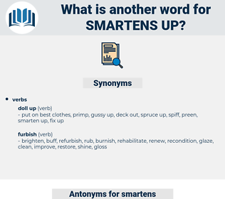 smartens up, synonym smartens up, another word for smartens up, words like smartens up, thesaurus smartens up