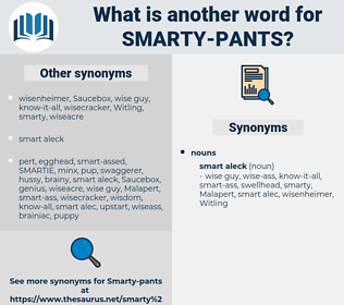 smarty pants, synonym smarty pants, another word for smarty pants, words like smarty pants, thesaurus smarty pants