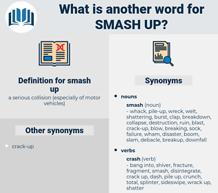 smash up, synonym smash up, another word for smash up, words like smash up, thesaurus smash up