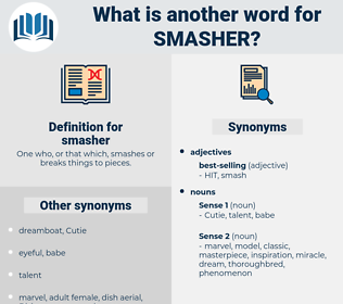 smasher, synonym smasher, another word for smasher, words like smasher, thesaurus smasher
