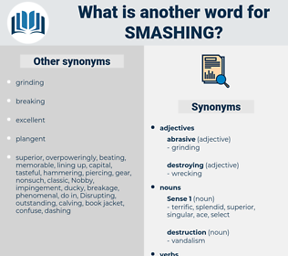 smashing, synonym smashing, another word for smashing, words like smashing, thesaurus smashing