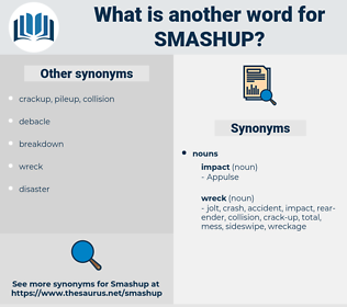 smashup, synonym smashup, another word for smashup, words like smashup, thesaurus smashup