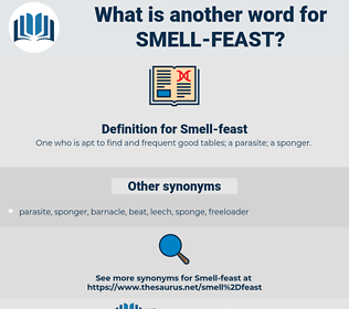 Smell-feast, synonym Smell-feast, another word for Smell-feast, words like Smell-feast, thesaurus Smell-feast