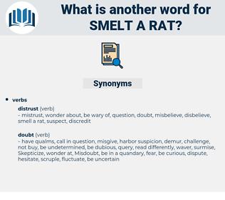 smelt a rat, synonym smelt a rat, another word for smelt a rat, words like smelt a rat, thesaurus smelt a rat