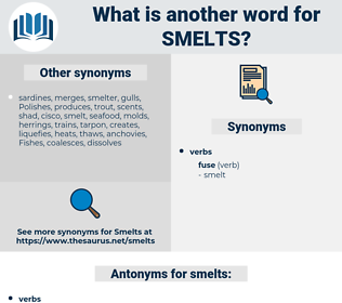 smelts, synonym smelts, another word for smelts, words like smelts, thesaurus smelts