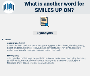 smiles up on, synonym smiles up on, another word for smiles up on, words like smiles up on, thesaurus smiles up on