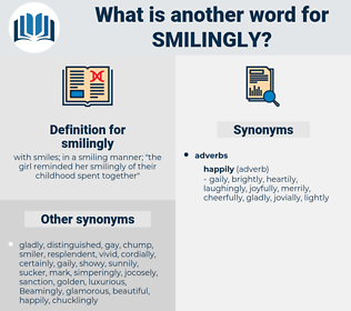 smilingly, synonym smilingly, another word for smilingly, words like smilingly, thesaurus smilingly