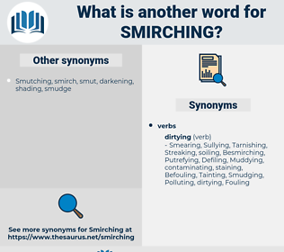 smirching, synonym smirching, another word for smirching, words like smirching, thesaurus smirching