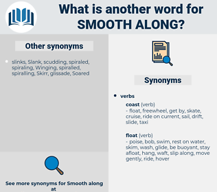 smooth along, synonym smooth along, another word for smooth along, words like smooth along, thesaurus smooth along