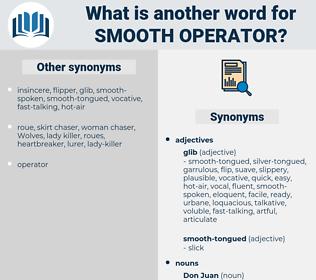 smooth operator, synonym smooth operator, another word for smooth operator, words like smooth operator, thesaurus smooth operator
