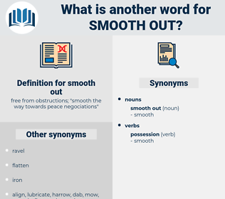 smooth out, synonym smooth out, another word for smooth out, words like smooth out, thesaurus smooth out