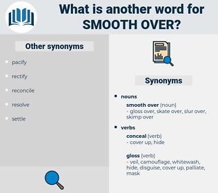 smooth over, synonym smooth over, another word for smooth over, words like smooth over, thesaurus smooth over
