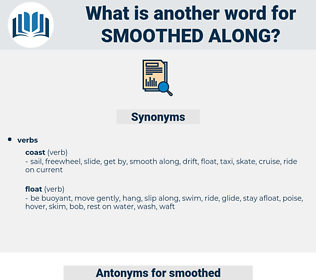 smoothed along, synonym smoothed along, another word for smoothed along, words like smoothed along, thesaurus smoothed along