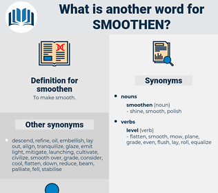 smoothen, synonym smoothen, another word for smoothen, words like smoothen, thesaurus smoothen