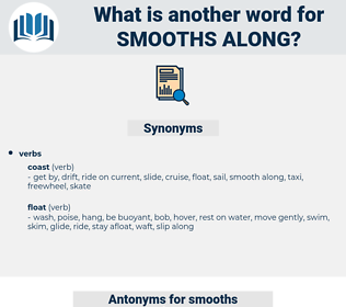 smooths along, synonym smooths along, another word for smooths along, words like smooths along, thesaurus smooths along