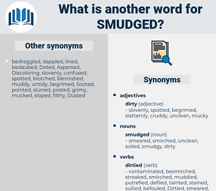 smudged, synonym smudged, another word for smudged, words like smudged, thesaurus smudged