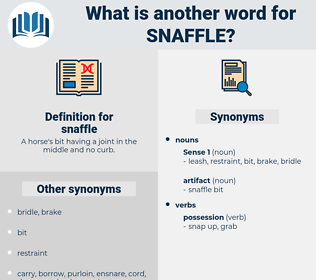 snaffle, synonym snaffle, another word for snaffle, words like snaffle, thesaurus snaffle