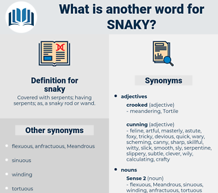 snaky, synonym snaky, another word for snaky, words like snaky, thesaurus snaky