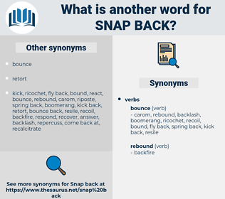 snap back, synonym snap back, another word for snap back, words like snap back, thesaurus snap back
