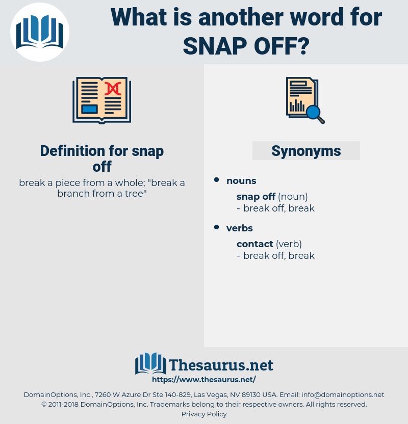 snap off, synonym snap off, another word for snap off, words like snap off, thesaurus snap off