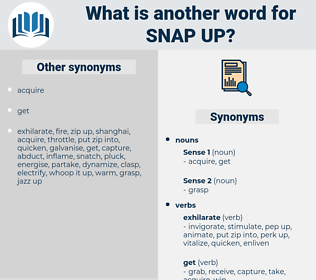 snap up, synonym snap up, another word for snap up, words like snap up, thesaurus snap up
