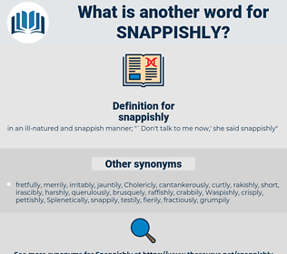 snappishly, synonym snappishly, another word for snappishly, words like snappishly, thesaurus snappishly